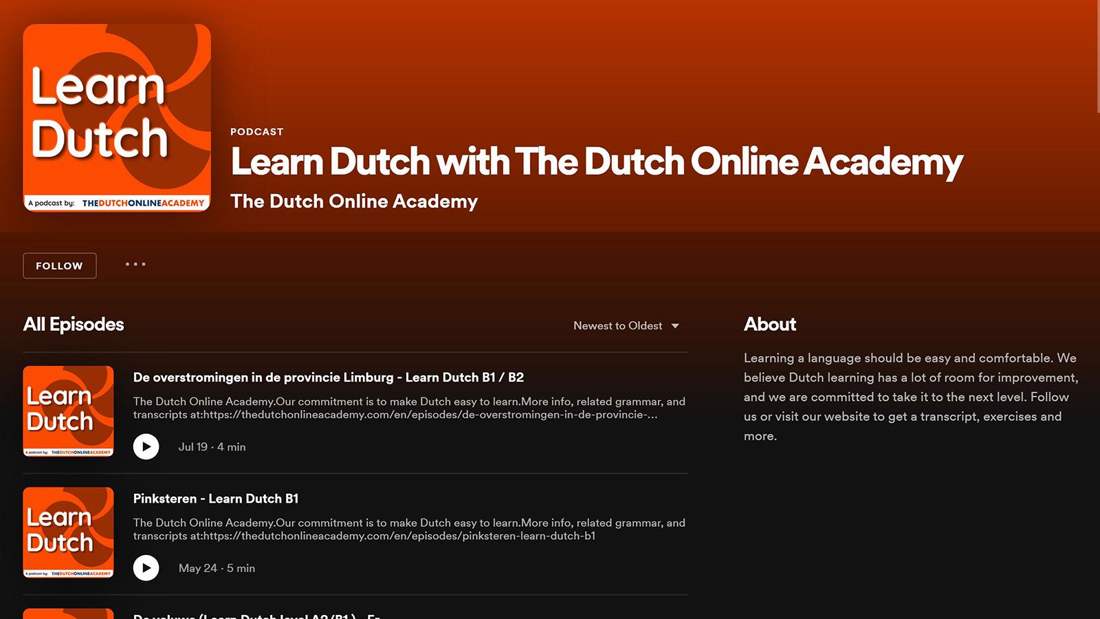 Sie können Ihr Niederländisch vom Anfänger zum Profi verbessern, während Sie den Podcast hören.