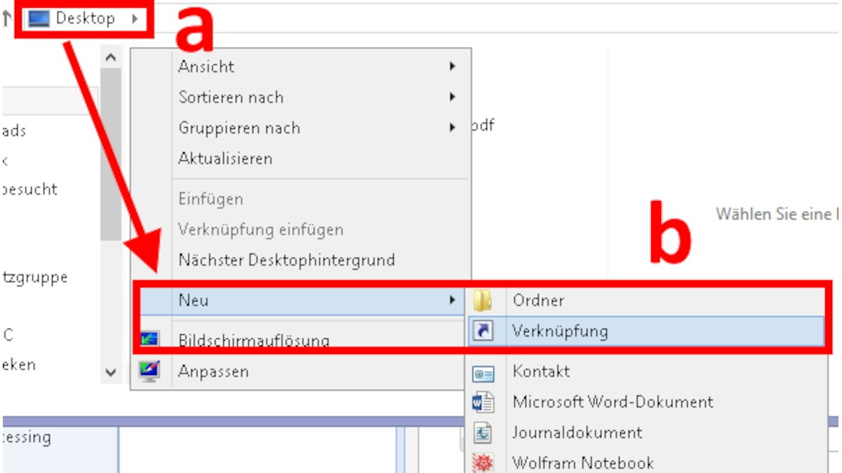 Navigieren Sie im Explorer zum Desktop (a), klicken Sie mit der rechten Maustaste darauf und wählen Sie